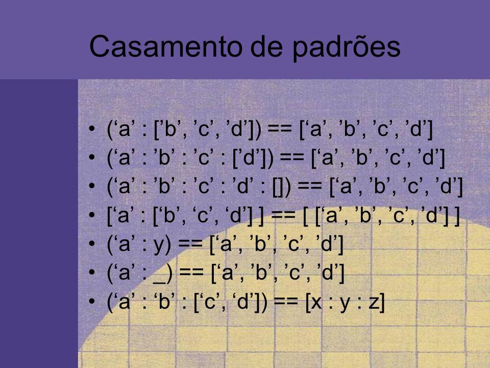 Casamento de padrões ('a' : ['b', 'c', 'd']) == ['a', 'b', 'c', 'd']